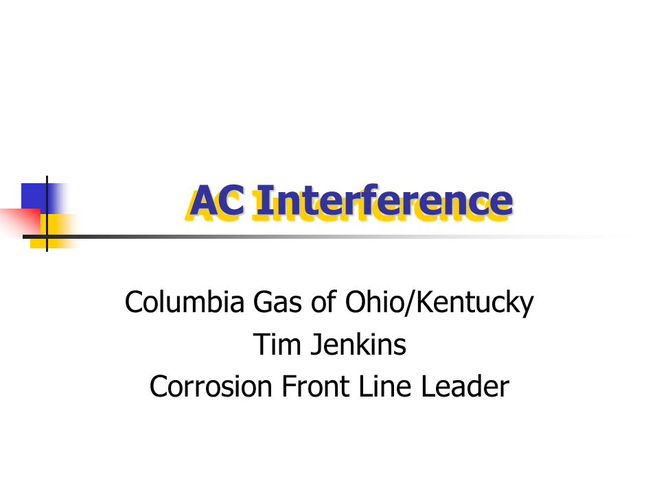 Columbia Gas of Ohio/Kentucky Tim Jenkins Corrosion Front Line Leader