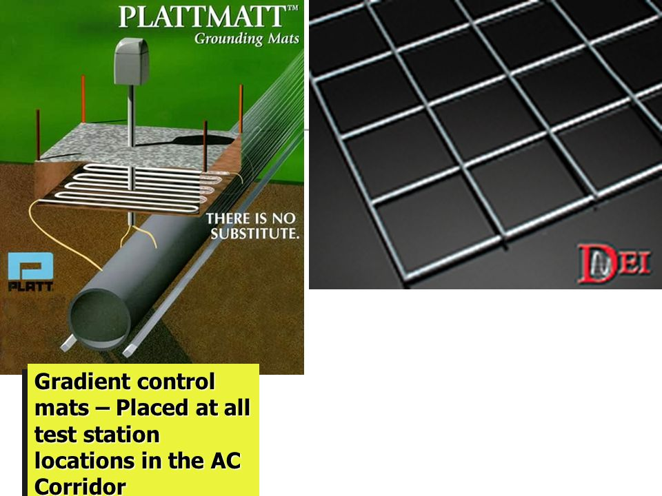Gradient control mats – Placed at all test station locations in the AC Corridor