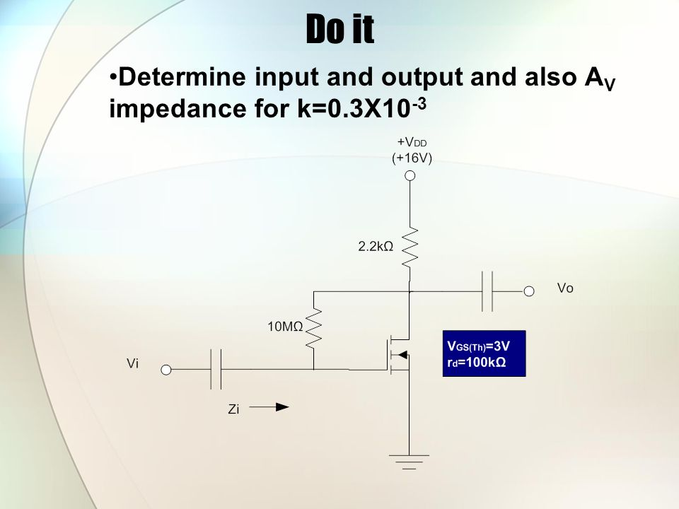 Do it Determine input and output and also AV impedance for k=0.3X10-3