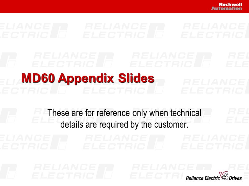 MD60 Appendix Slides These are for reference only when technical details are required by the customer.
