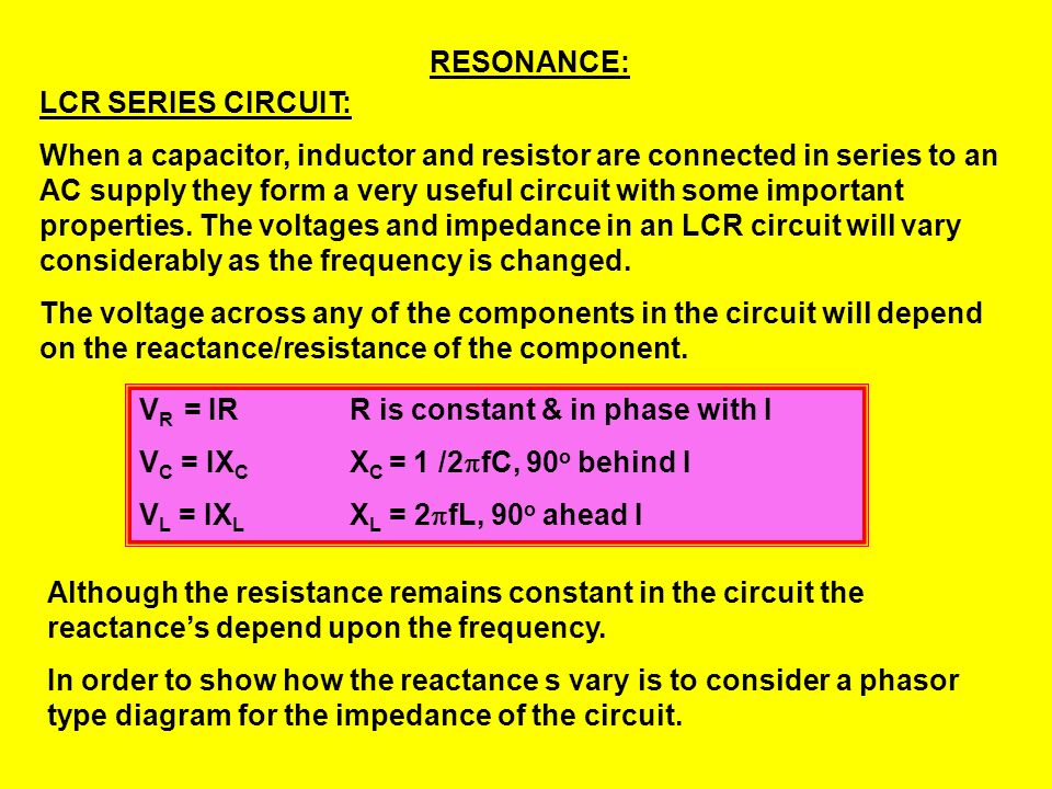 RESONANCE: LCR SERIES CIRCUIT: