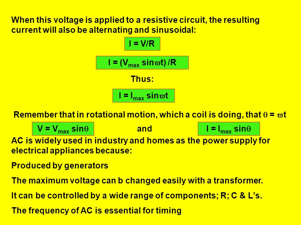 When this voltage is applied to a resistive circuit, the resulting current will also be alternating and sinusoidal: