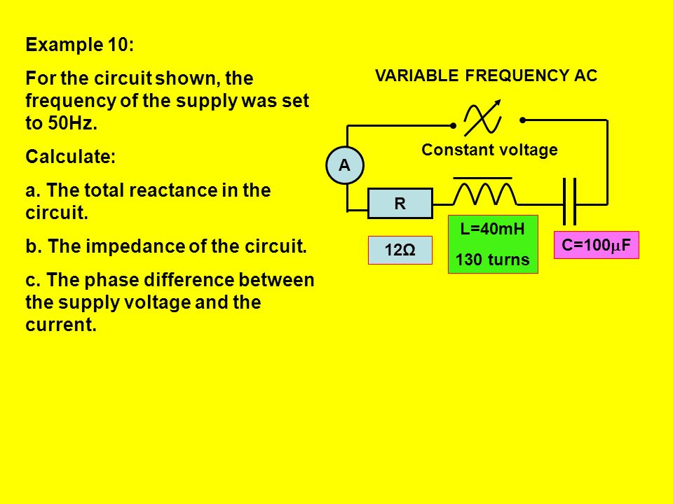 For the circuit shown, the frequency of the supply was set to 50Hz.