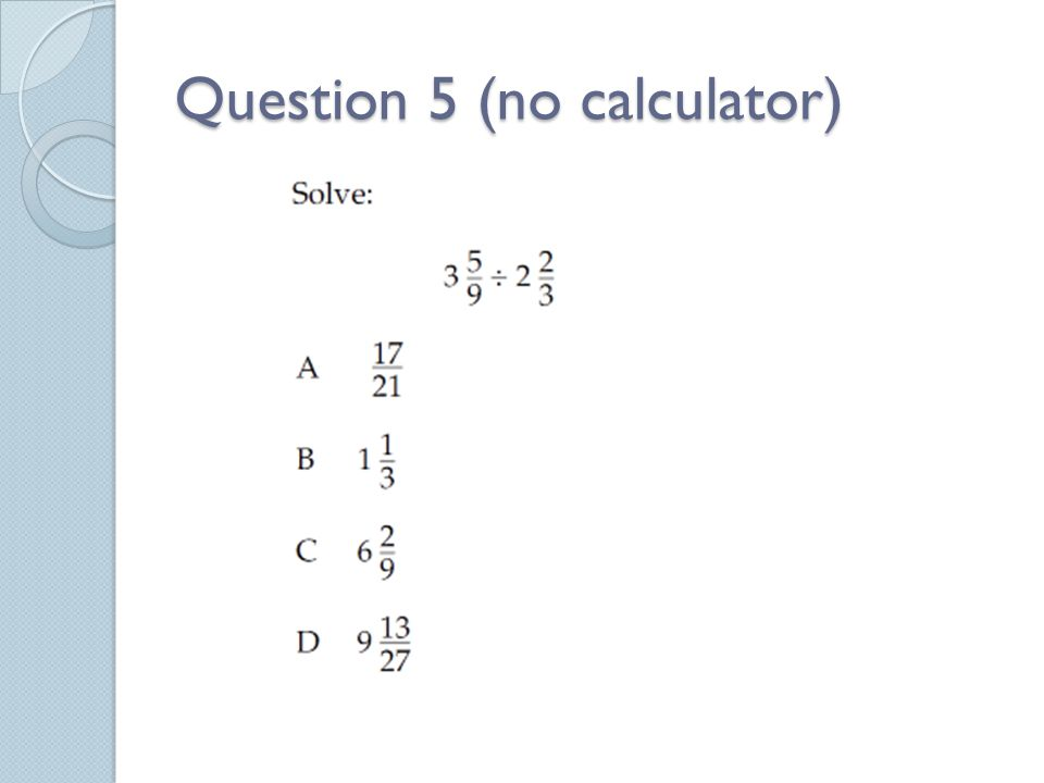 Question 5 (no calculator)