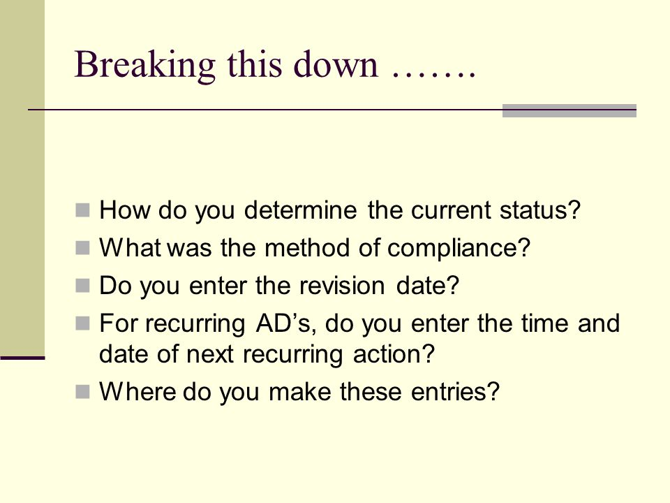 Breaking this down ……. How do you determine the current status