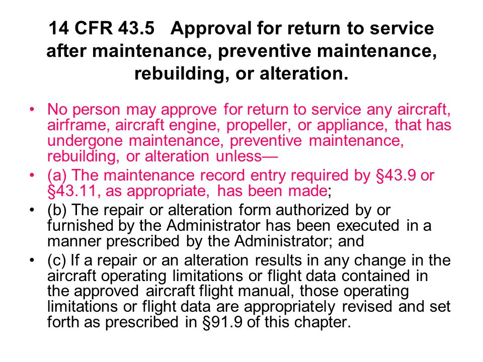 14 CFR 43.5 Approval for return to service after maintenance, preventive maintenance, rebuilding, or alteration.