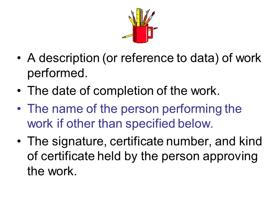 A description (or reference to data) of work performed.