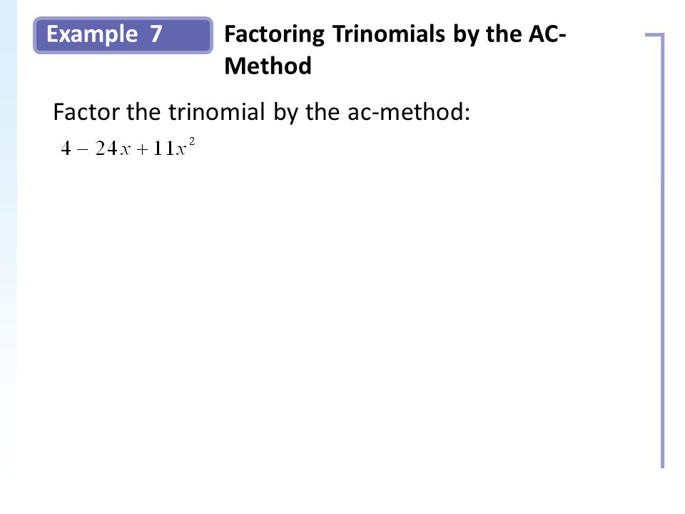 Factoring Trinomials by the AC-Method