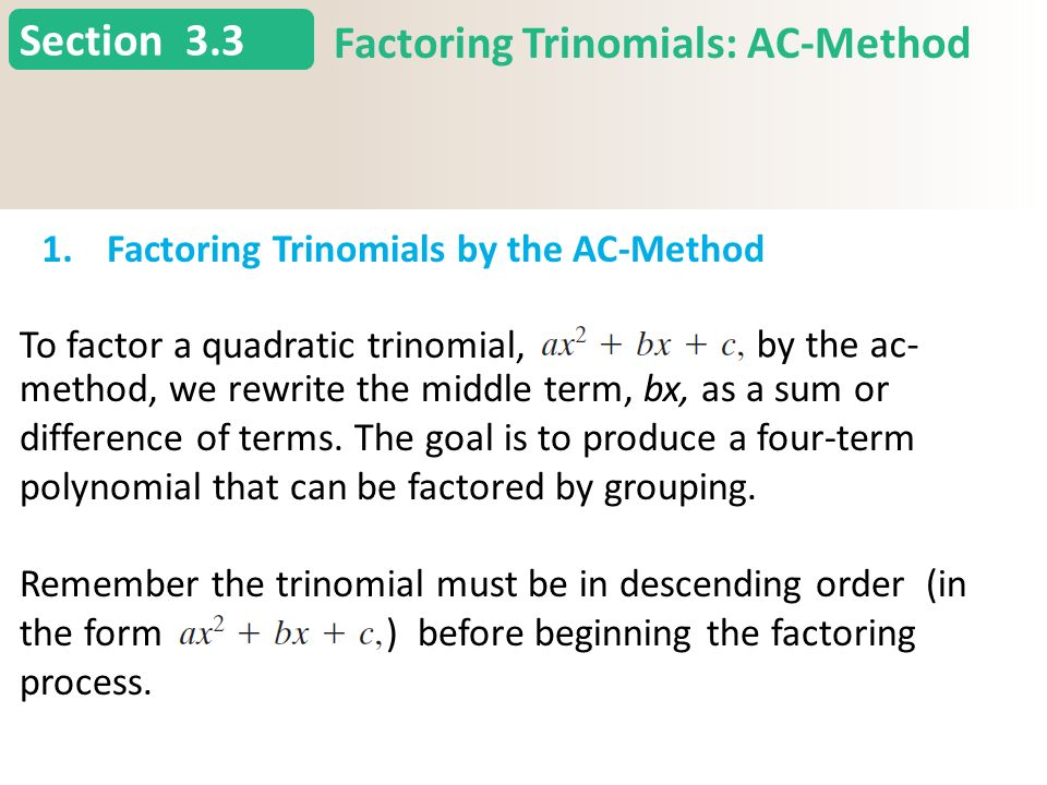 Factoring Trinomials: AC-Method 1.