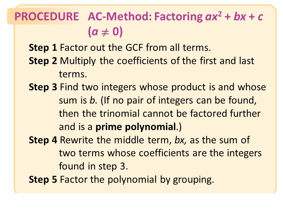 AC-Method: Factoring AC-Method: Factoring ax2 + bx + c (a 0)