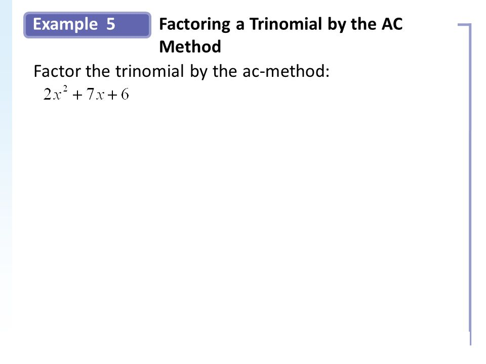 Factoring a Trinomial by the AC Method