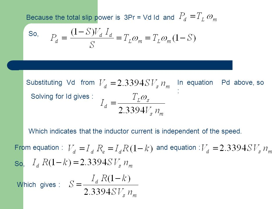 Because the total slip power is 3Pr = Vd Id and