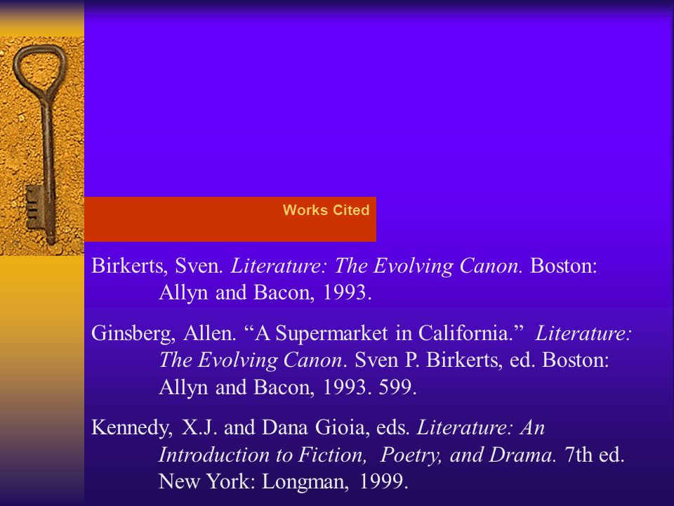 Works Cited Birkerts, Sven. Literature: The Evolving Canon. Boston: Allyn and Bacon, 1993.
