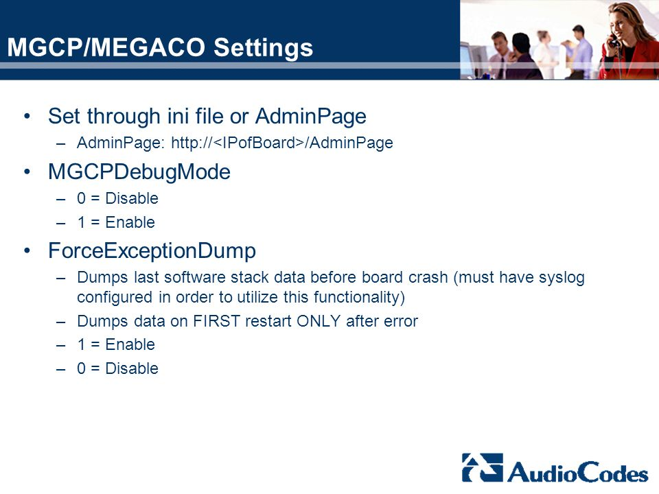 MGCP/MEGACO Settings Set through ini file or AdminPage MGCPDebugMode