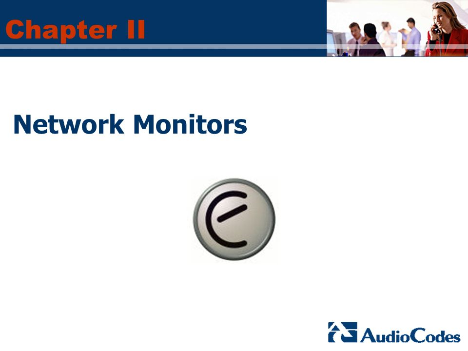 Chapter II Network Monitors