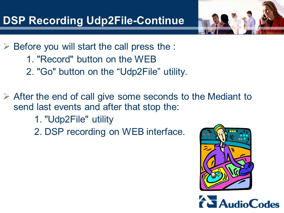 DSP Recording Udp2File-Continue
