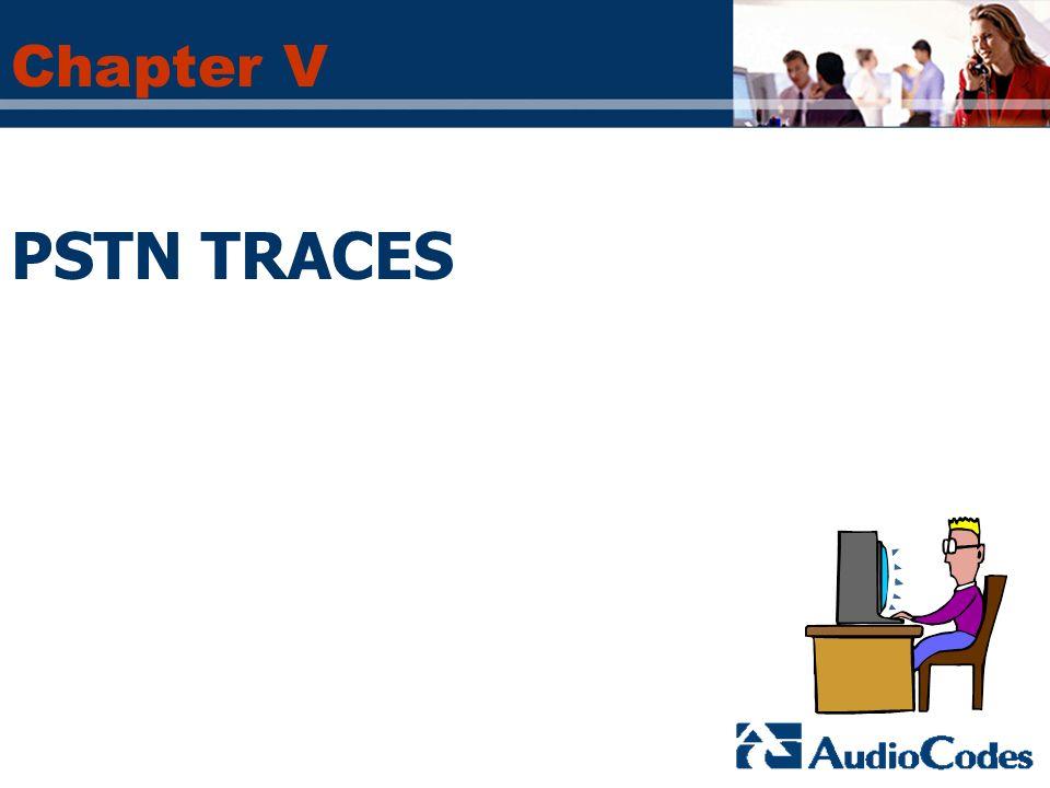 Chapter V PSTN TRACES