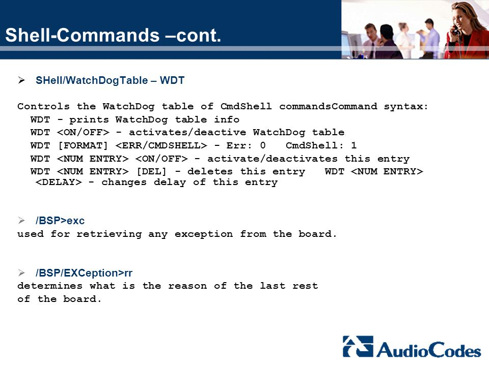 Shell-Commands –cont. SHell/WatchDogTable – WDT