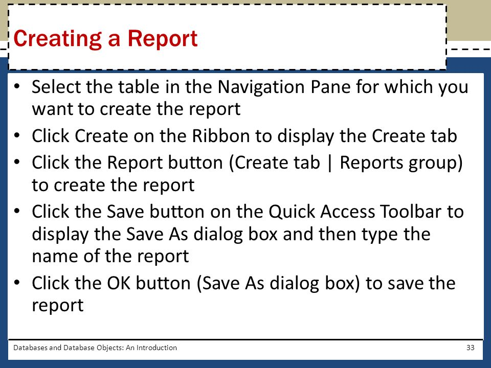 Creating a Report Select the table in the Navigation Pane for which you want to create the report.