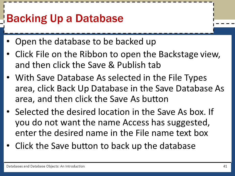Backing Up a Database Open the database to be backed up
