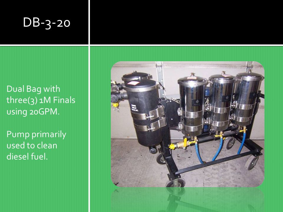 DB-3-20 Dual Bag with three(3) 1M Finals using 20GPM.