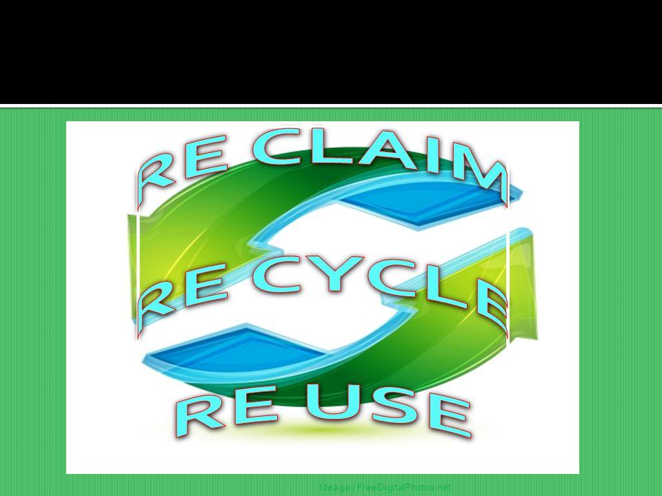 RE CLAIM RE CYCLE RE USE Idea go / FreeDigitalPhotos.net
