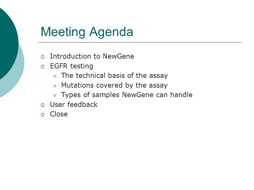 Meeting Agenda Introduction to NewGene EGFR testing