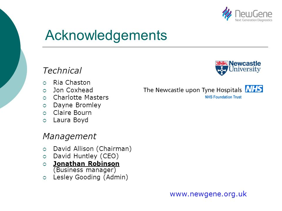 Acknowledgements Technical Management www.newgene.org.uk Ria Chaston