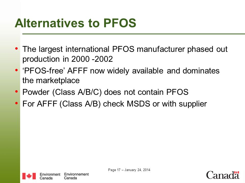 Alternatives to PFOS The largest international PFOS manufacturer phased out production in 2000 -2002.