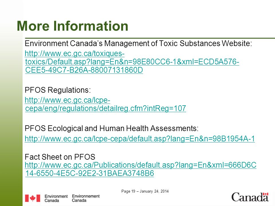 More Information Environment Canada's Management of Toxic Substances Website: