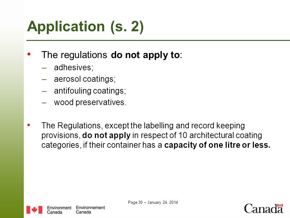 Application (s. 2) The regulations do not apply to: adhesives;