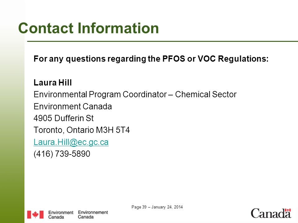 Contact Information For any questions regarding the PFOS or VOC Regulations: Laura Hill. Environmental Program Coordinator – Chemical Sector.