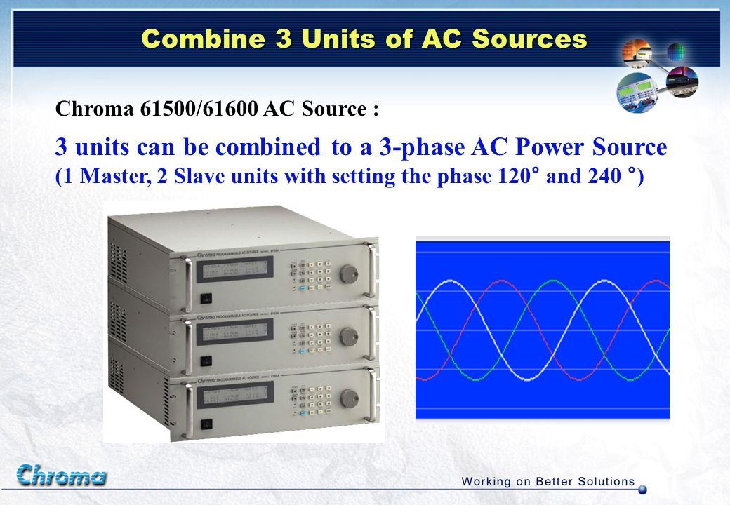 Combine 3 Units of AC Sources