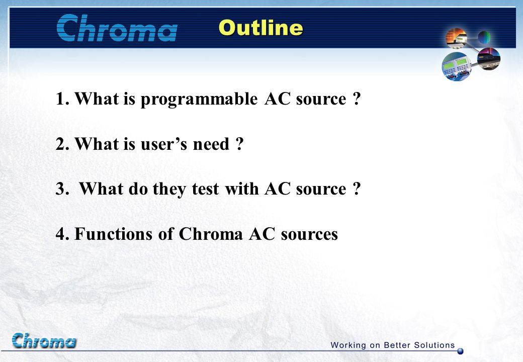 Outline 1. What is programmable AC source 2. What is user's need