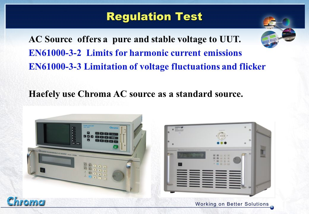 Regulation Test AC Source offers a pure and stable voltage to UUT.