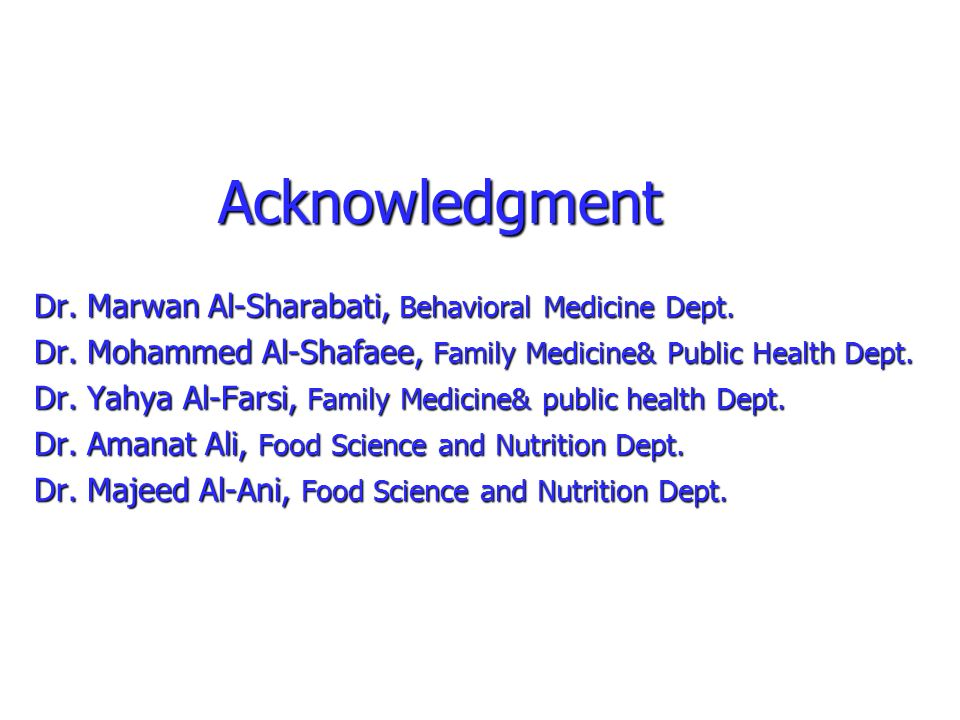 Acknowledgment Dr. Marwan Al-Sharabati, Behavioral Medicine Dept.