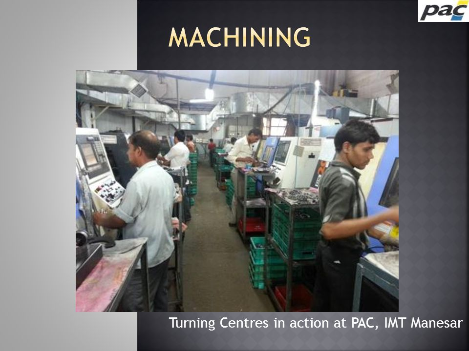 Turning Centres in action at PAC, IMT Manesar