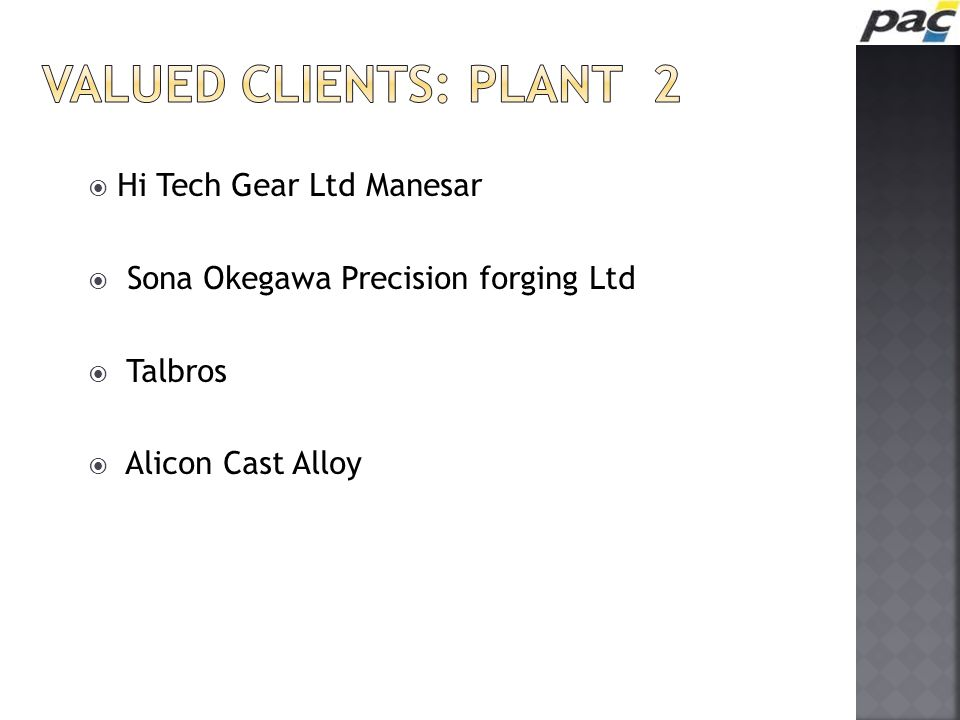 VALUED CLIENTS: plant 2 Hi Tech Gear Ltd Manesar