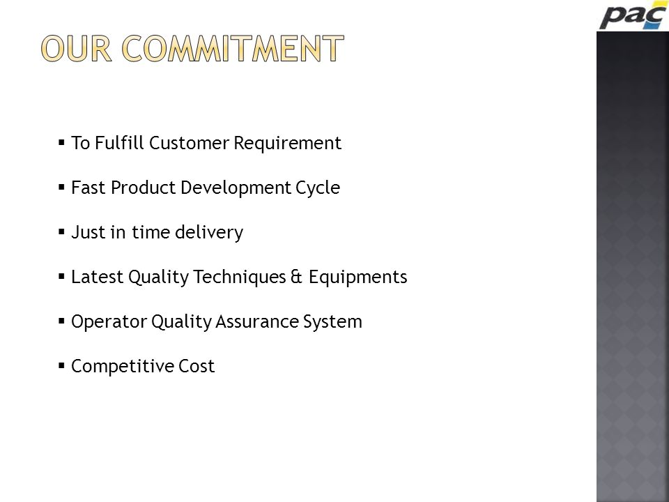 OUR COMMITMENT To Fulfill Customer Requirement
