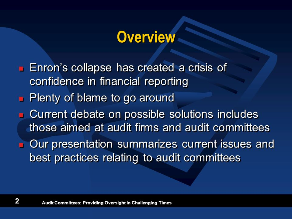 Overview Enron's collapse has created a crisis of confidence in financial reporting. Plenty of blame to go around.