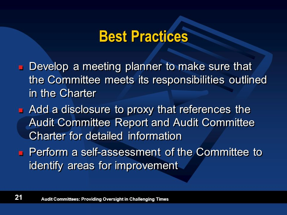 Best Practices Develop a meeting planner to make sure that the Committee meets its responsibilities outlined in the Charter.