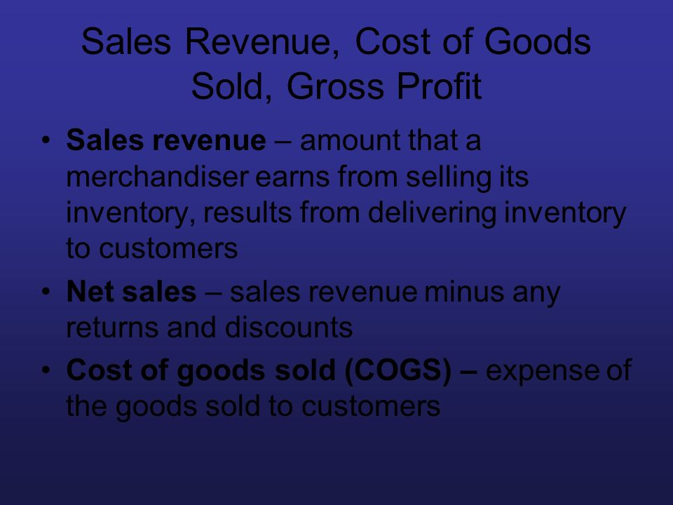 Sales Revenue, Cost of Goods Sold, Gross Profit