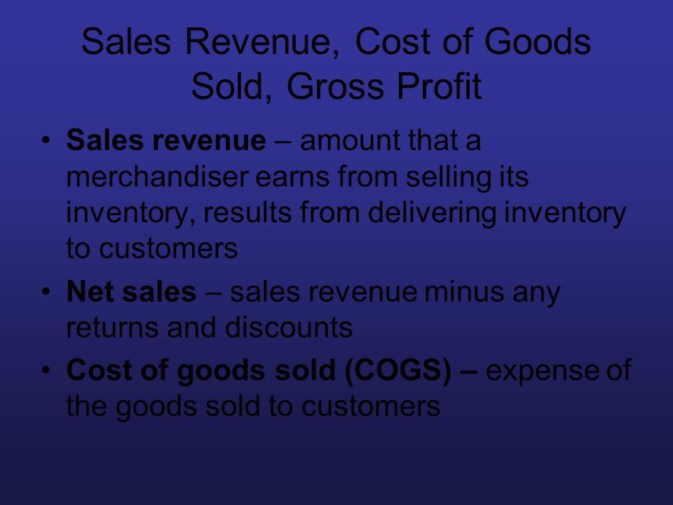 Sales Revenue, Cost of Goods Sold, Gross Profit