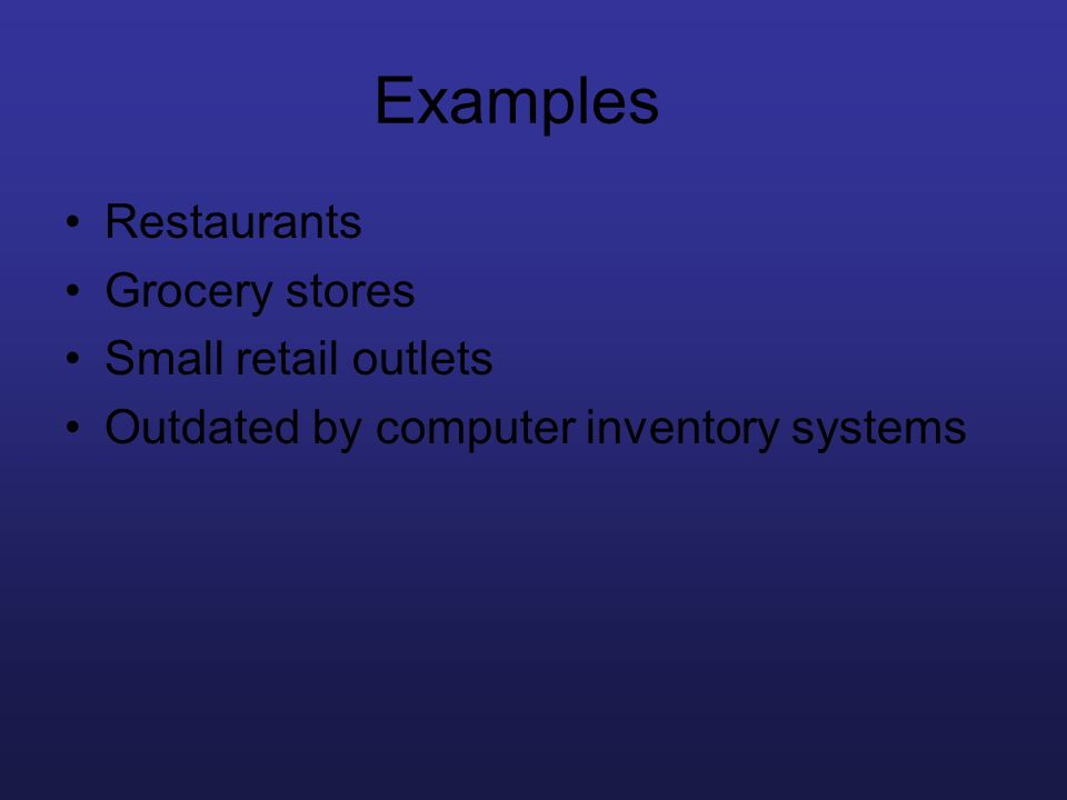 Examples Restaurants Grocery stores Small retail outlets
