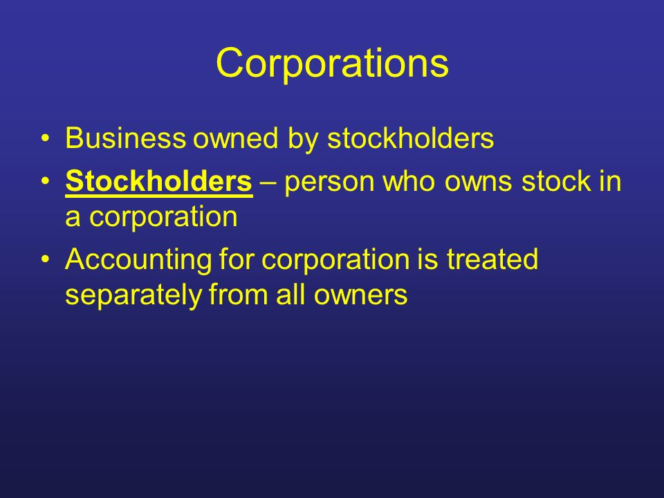 Corporations Business owned by stockholders