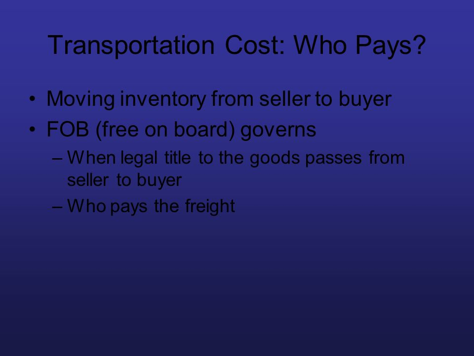 Transportation Cost: Who Pays