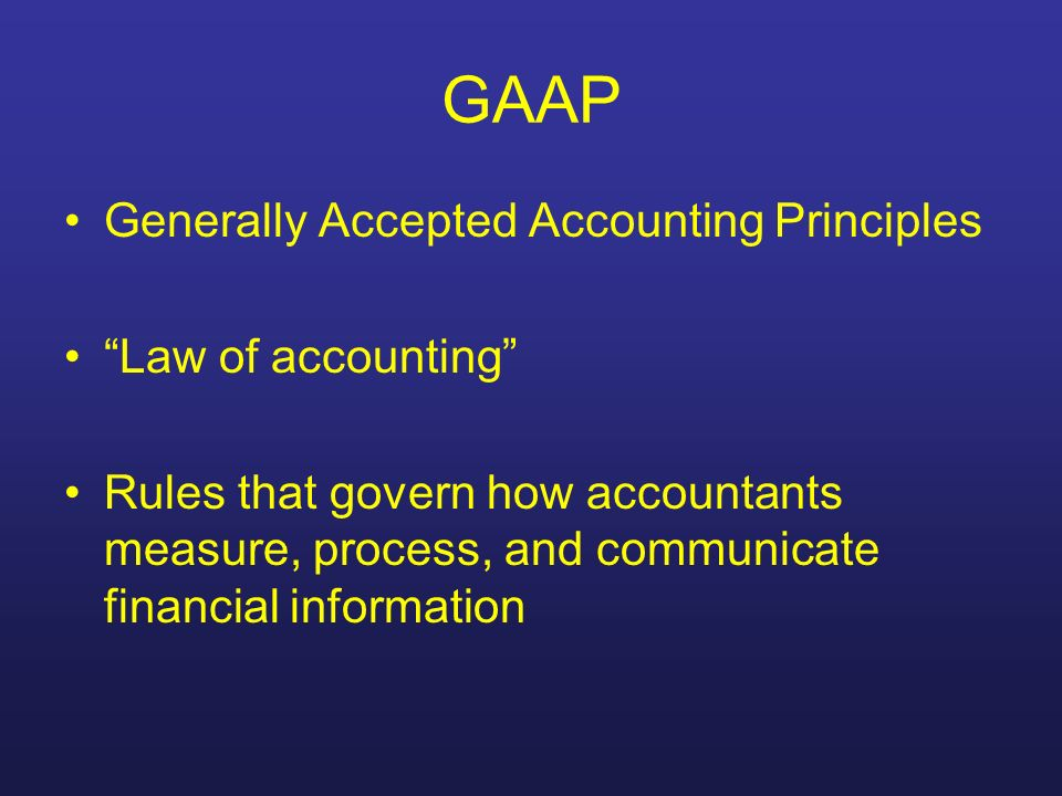 GAAP Generally Accepted Accounting Principles Law of accounting