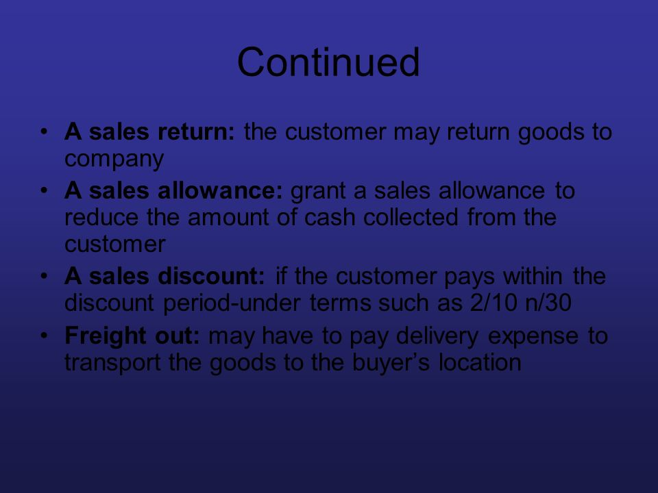 Continued A sales return: the customer may return goods to company
