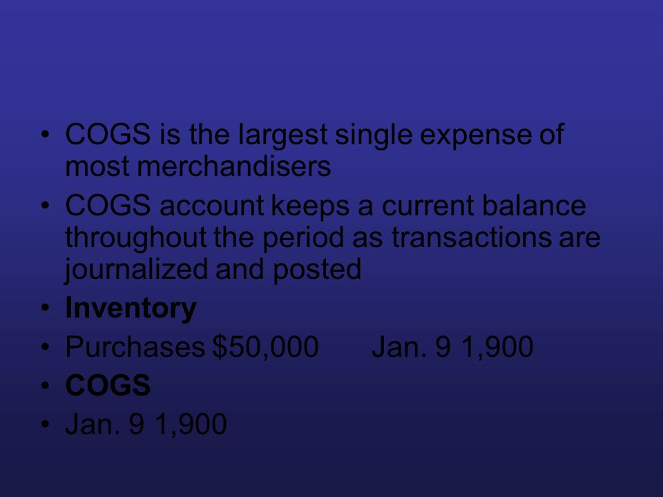 COGS is the largest single expense of most merchandisers
