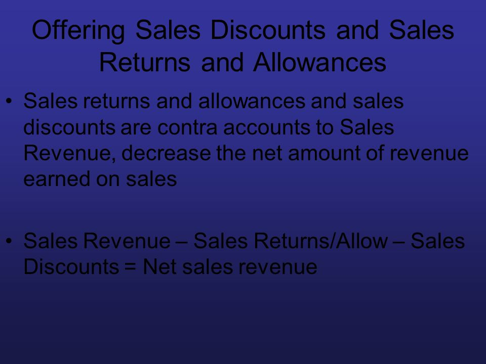 Offering Sales Discounts and Sales Returns and Allowances